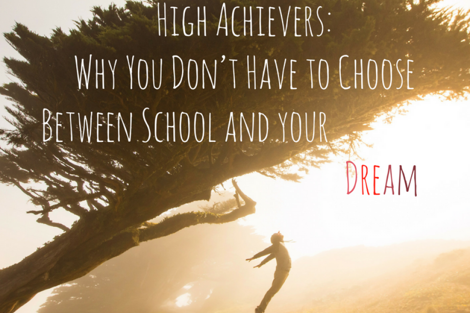 <div class='homepage-block-latest-news'>High Achievers: Why You Don't Have to Choose Between School and your Dream</div>