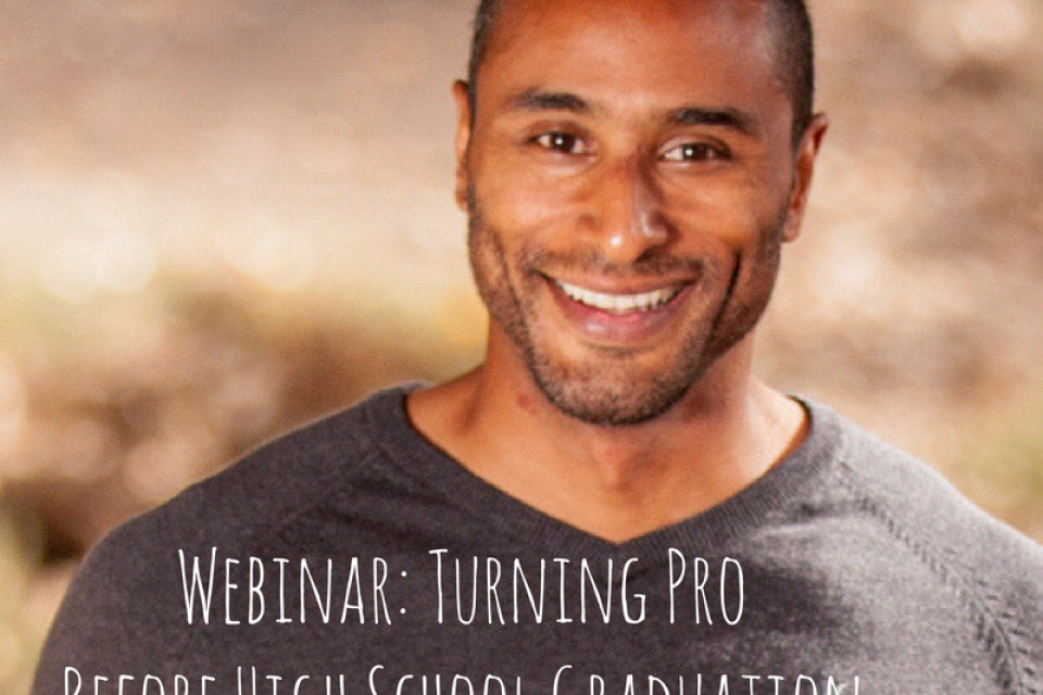 <div class='homepage-block-latest-news'>WEBINAR: Turning Pro Before High School Graduation </div>